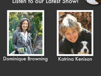 TWE Radio Podcast Slide for Sept. 22,23 2012 Best Of Show with Dominique Browning and Katrina Kenison