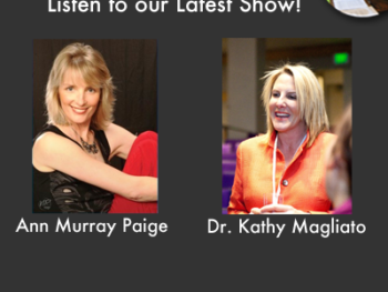 TWE Radio Podcast: Dec. 31-Jan. 1, 2012 Show with Ann Murray Paige and Dr. Kathy Magliato