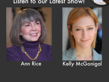 "TWE Radio Best Of Podcasts with author Anne Rice on ""The Wolf Gift"" and Kelly McGonigal on ""The Willpower Instinct"""