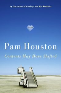 "Pam Houston Book ""Contents May Have Shifted."""