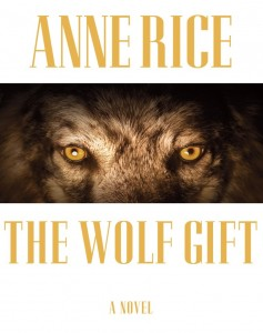 Anne Rice, author, The Wolf Gift