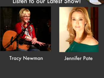 Listen to our Latest Show with Guests Tracy Newman and Jennifer Pate