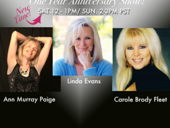 The Women's Eye Radio Anniversary Encore Show with Linda Evans, Ann Murray Paige and Carole Brody Fleet