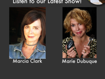 TWE Radio Podcasts for interviews with Marcia Clark and Marie Dubuque