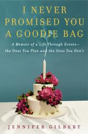 """jennifer Gilbert book, """"I Never Promised You a Goodie Bag"""""""