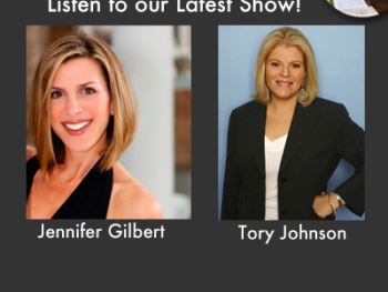 TWE Podcasts: July 28,29 Show with Jennifer Gilbert and Tory Johson