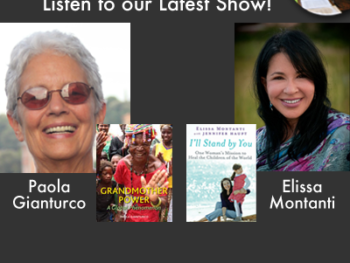 "TWE Radio Podcasts with guests Paola Gianturco and her book, ""Grandmother Power,"" and Elissa Montanti on her book, ""I'll Stand by You"""