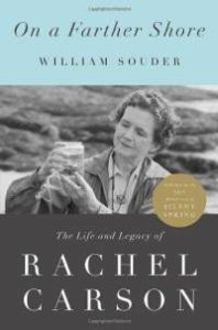 On a Farther Shore: Life and Legacy of Rachel Carson