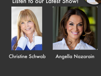TWE Radio Podcasts with Christine Schwab and Angella Nazarian