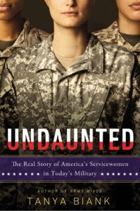 Tanya Biank's book, Undaunted--The Real Story of America's Servicewomen in Today's Military