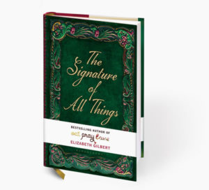 """Elizabeth Gilbert British version """"The Sign of All Things"""""""
