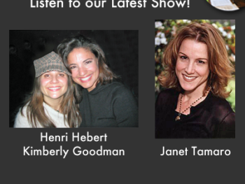 TWE Podcasts featuring filmmakers Henri Hebert and Kimberly Goodman, and Executive Producer, Janet Tamaro, creator of Rizzoli & Isles