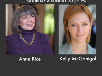 Anne Rice and Kelly McGonigal: Guests on TWE Radio 'Best Of' Show