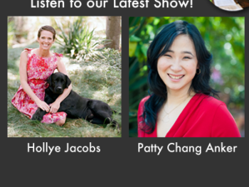 "TWE Podcasts with Hollye Jacobs of ""The Silver Pen,"" and Patty Chang Anker, author of ""Some Nerve"""