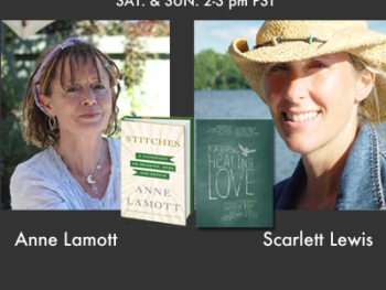 TWE Radio Guests: Anne Lamott and Scarlett Lewis