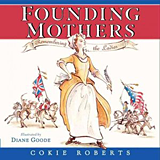 """Founding Mothers: Remembering the Ladies"" by Cokie Roberts"