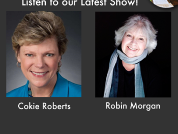 TWE Radio Podcasts: Cokie Roberts and Robin Morgan