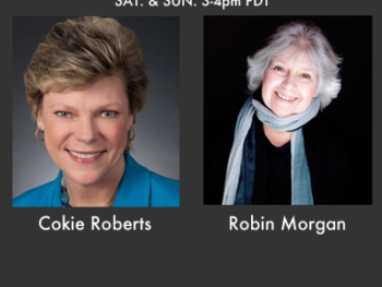 TWE Radio Encore with journalists: Cokie Roberts and Robin Morgan