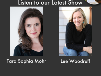 TWE Radio Special Encore Podcasts with Tara Sophia Mohr and Lee Woodruff