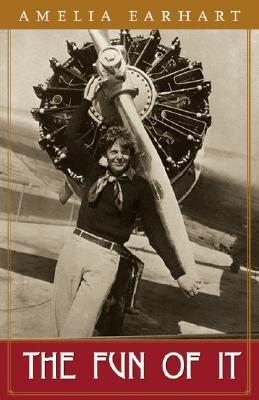 Amelia Earhart autobiography--The Fun of It