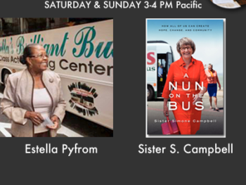 """Up Next on TWE Radio: Estella Pyfrom and her Brilliant Bus Computer Learning Center, and Sister Simone Campbell on """"A Nun on the Bus"""""""