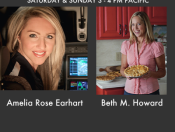 "TWE Radio with guests pilot Amelia Rose Earhart and ""Pie Lady"" Beth M. Howard"
