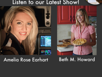 "TWE Encore Podcasts with Pilot Amelia Earhart and ""Pie Lady"" Beth Howard"