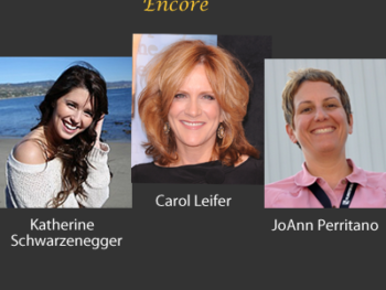 TWE Radio Encore Show with Katherine Schwarzenegger, Carol Leifer and JoAnn Perritano