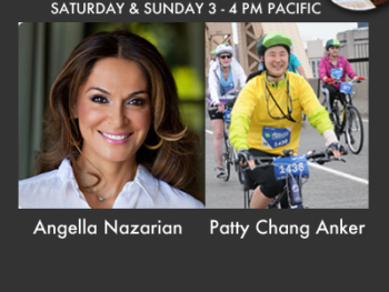 TWE Radio Encore Show with Angella Nazarian and Patty Chang Anker