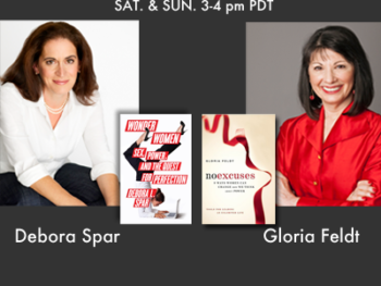TWE Radio August Encore Show with Guests Debora Spar and Gloria Feldt