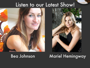 TWE Podcasts with guests Bea Johnson and Mariel Hemingway
