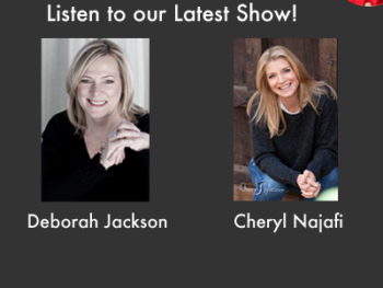 TWE Podcasts: Deborah Jackson and Cheryl Najafi