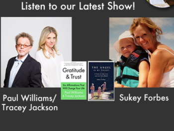 "TWE Podcast: Encore ""Gratitude Hour"" Show with Paul Williams & Tracey Jackson on ""Gratitude & Trust"" and Sukey Forbes on ""The Angel in My Pocket"""