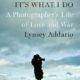"""Lynsey Addario, author """"It's What I Do"""""""