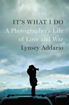 "Lynsey Addario, author ""It's What I Do"""