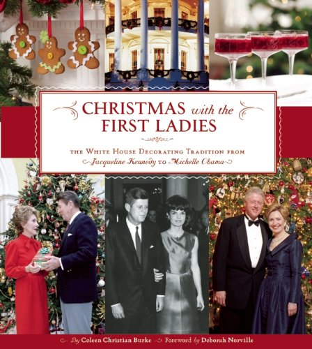 Coleen Christian Burke's Book Christmas with the First Ladies