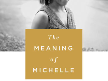 The Meaning of Michelle book/Macmillan