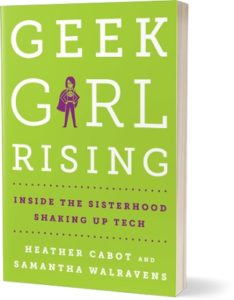 Geek girl rising book, authors Samantha Walravens and Heather Cabot | The Women's Eye Magazine and Radio Show
