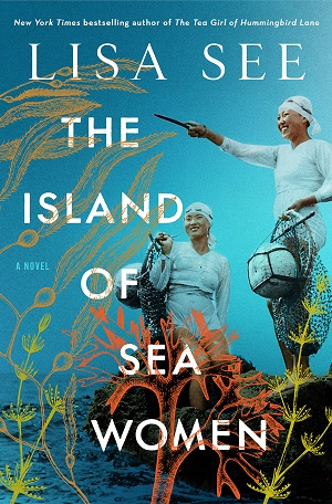 Book Cover of Lisa See's new book, Island of Sea Women of Jeju Island