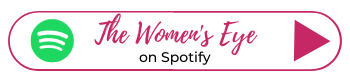 Subscribe to The Women's Eye Podcast on Spotify