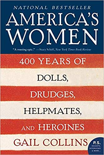 Book cover for America's Women: 400 Years of Dolls, Drudges, Helpmates, and Heroines by Gail Collins