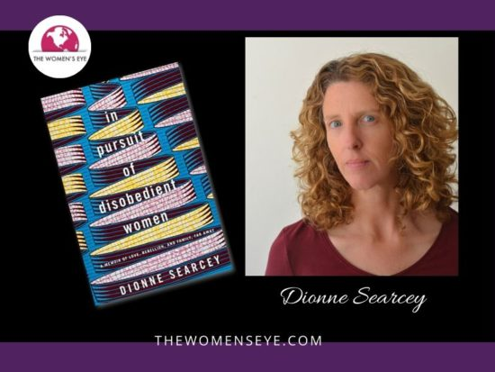 "Journalist Dionne Searcey and former New York Times West Africa Bureau Chief and her new book, ""In Pursuit of Disobedient Women"" 