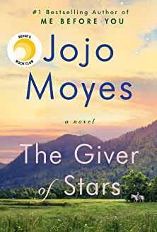 The Giver of Stars (Penguin Random House) by Jojo Moyes, recommended by TWE Featured Author Laurie Burros Grad