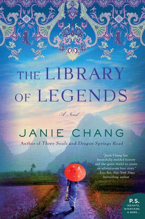 The Library of Legends (William Morrow Paperbacks) by Janie Chang recommended by recommended by TWE Featured Author Lisa See