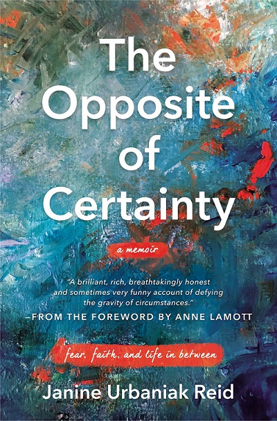 The Opposite of Certainty book cover written by Janine Urbaniak Reid, Publisher: W Publishing Group