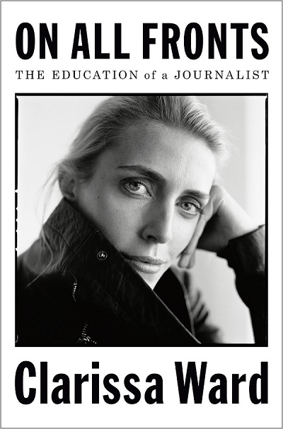 On All Fronts: The Education of a Journalist by Clarissa Ward book cover published by Penguin Press
