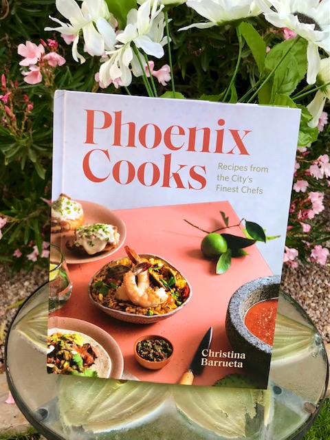 Phoenix Cooks: Recipes from the City's Finest Chefs cookbook by Christina Barrueta which includes a story on TWE podcast interviewee Chef Silvana Esparza