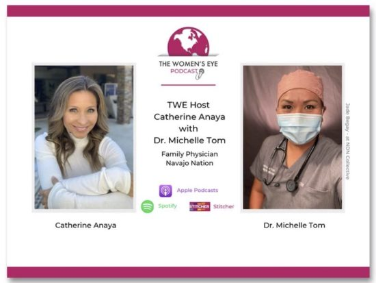 TWE 292: Dr. Michelle Tom on Treating COVID-19 in the Navajo Nation with Host Catherine Anaya. Photo of Dr. Tom: Jade Begay - at NDN Collective