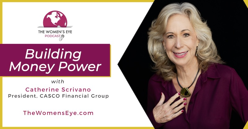 This Building Money Power segment with Catherine Scrivano (on right) and  host Catherine Anaya focuses on How Much Is Enough, tips for financial planning for your lifetime. Catherine Scrivano, the sponsor for Building Money Power, is a financial planner and founder of CASCO Financial Group in Phoenix | The Women's Eye