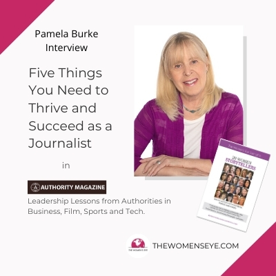 Interview with Pamela Burke, Author and Media Veteran: Five Things You Need To Thrive & Succeed As A Journalist | Authority Magazine